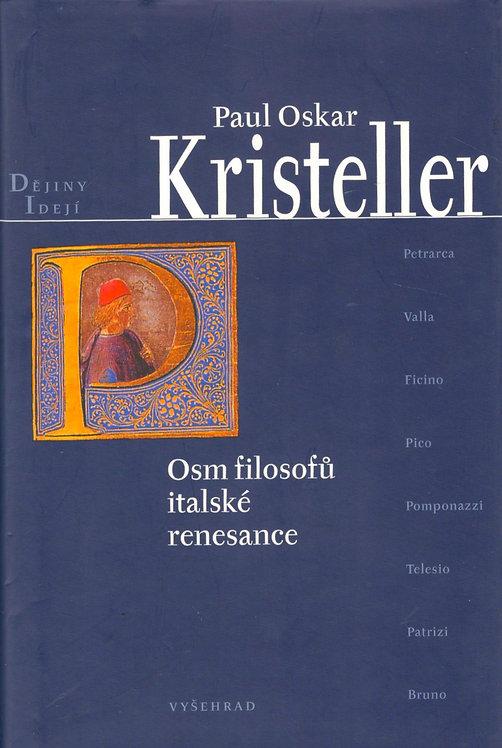 Kristeller Paul Oskar, Osm filosofů italské renesance