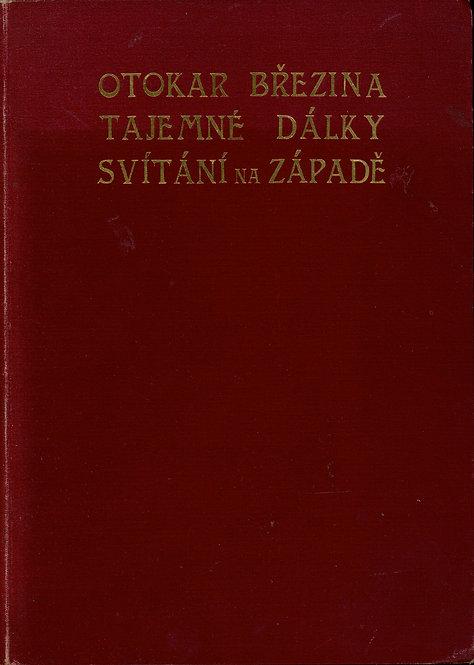 Březina Otokar, Tajemné dálky a Svítaní na západě