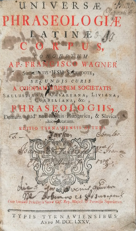 Wagner Francisco, Universae phraseologiae Latinae corpus / 1775
