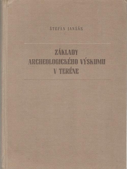 Janšák Štefan, Základy archeologického výskumu v teréne