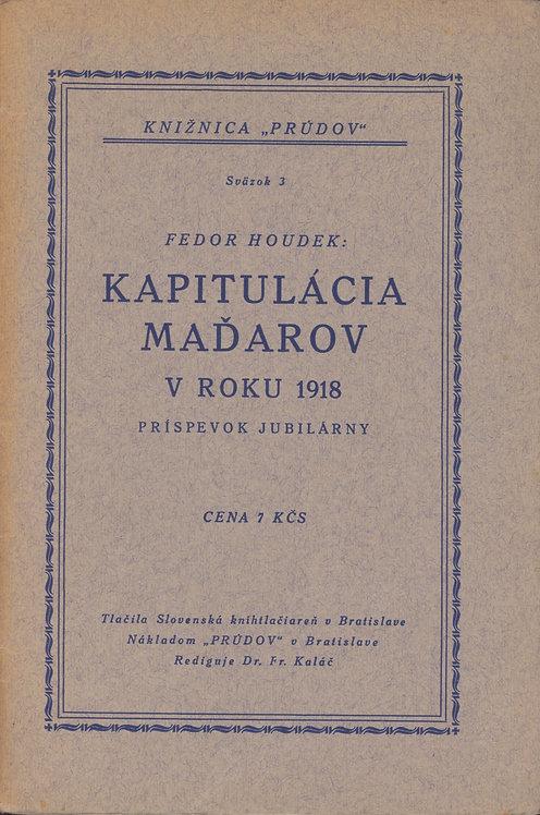 Houdek Fedor, Kapitulácia Maďarov v roku 1918