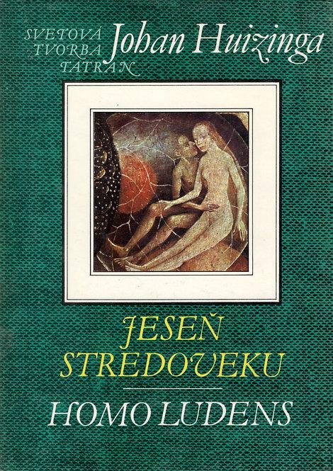 Huizinga Johan, Jeseň stredoveku, Homo Ludens