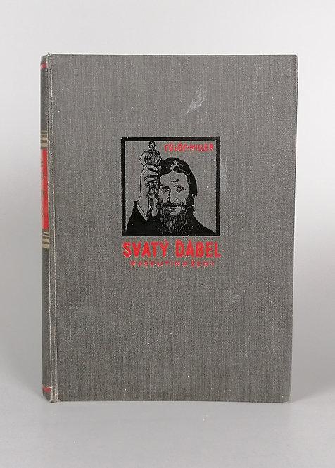 Fülöp-Miller René, Svatý ďábel. Rasputin a ženy