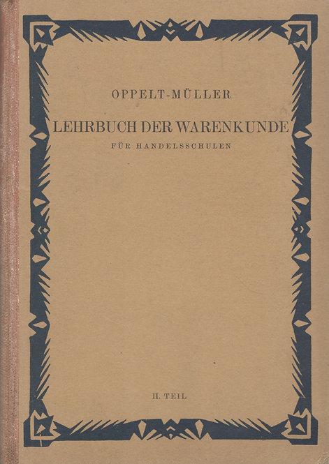 Oppelt-Müller, Lehrbuch der Warenkunde für Handelsschulen, II. Teil