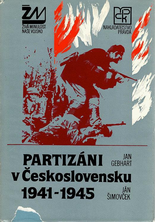 Gebhart Jan - Šimovček Ján, Partizáni v Československu 1941 - 1945