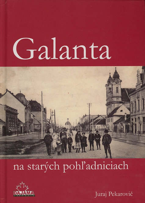 Pekarovič Juraj, Galanta na starých pohľadniciach