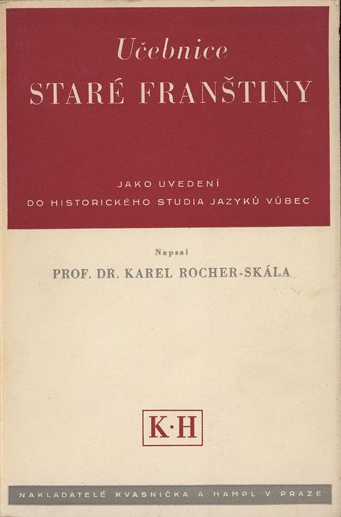 Rocher-Skála Karel, Učebnice staré franštiny