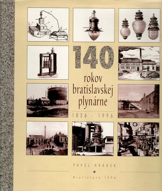 Hrádek Pavel, 140 rokov bratislavskej plynárne 1856 - 1996