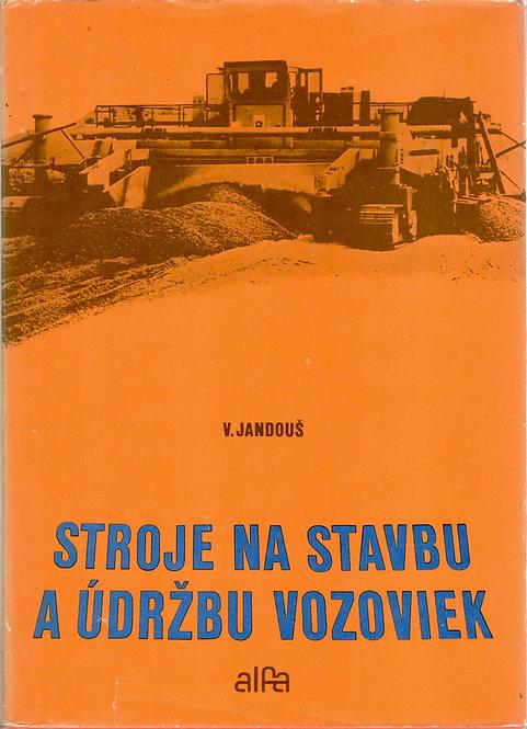 Jandouš V., Stroje na stavbu a údržbu vozoviek