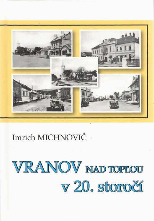 Michnovič Imrich, Vranov nad Topľou v 20. storočí