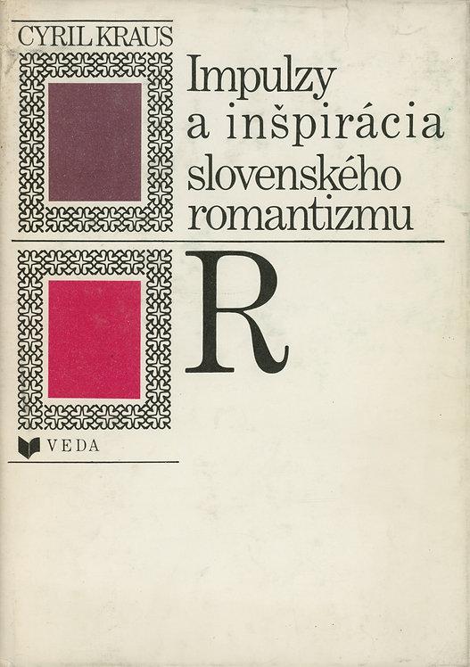 Kraus Cyril, Impulzy a inšpirácia slovenského romantizmu