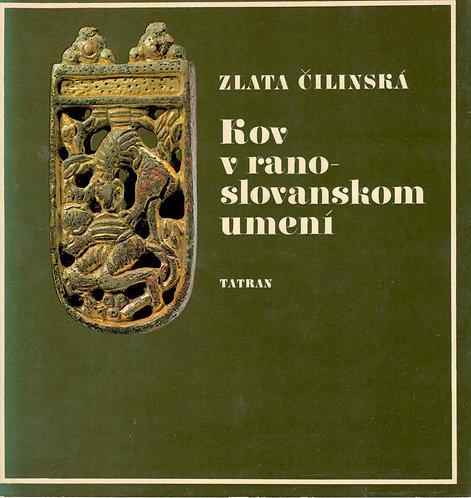 Čilinská Zlata, Kov v ranoslovanskom umení