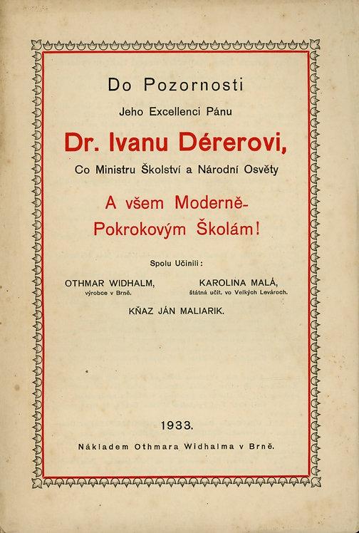 Maliarik J. - Widhalm O. - Malá K., Do Pozornosti Jeho Excellenci Pánu Dr. Ivanu