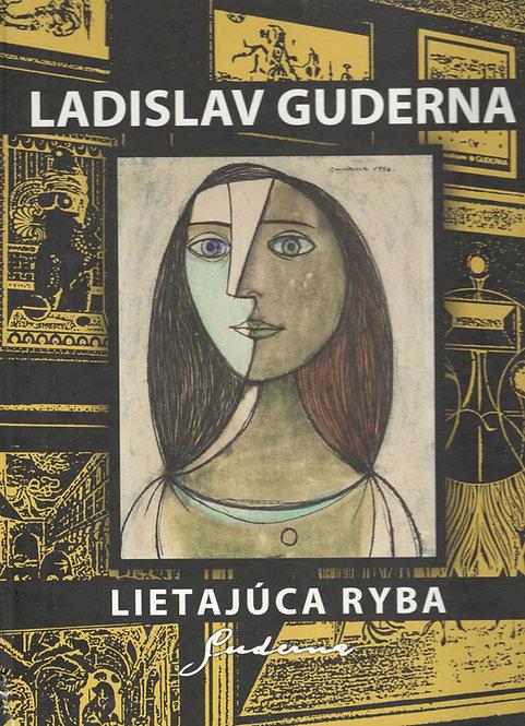 Ladislav Guderna - Lietajúca ryba