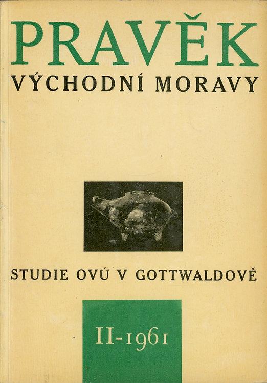 Pravěk východní Moravy II. - 1961. Studie OVÚ v Gottwaldově