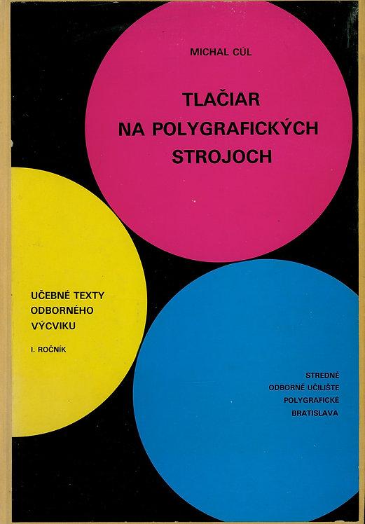 Cúl Michal, Tlačiar na polygrafických strojoch