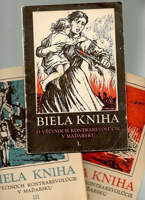 Biela kniha o výčinoch kontrarevolúcie v Maďarsku I. - III.