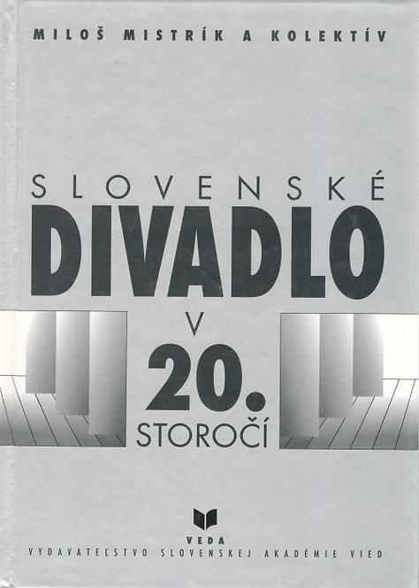 Mistrík Miloš a kol., Slovenské divadlo v 20. storočí