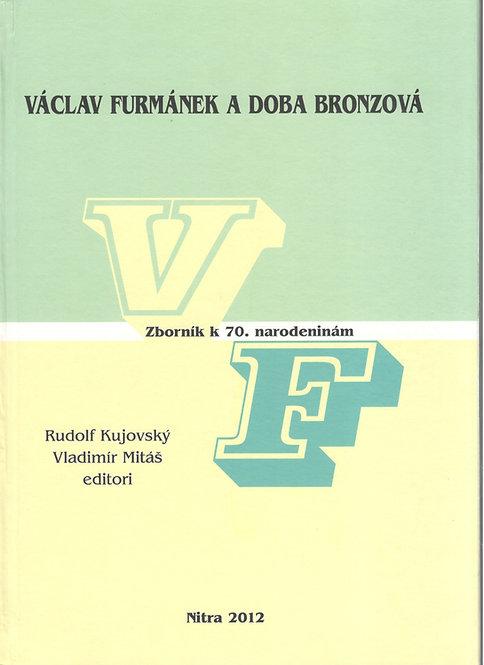 Kujovský Rudolf, Mitáš Vladimír, Václav Furmánek a doba bronzová
