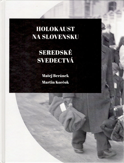 Beránek Matej - Korčok Martin, Holokaust na Slovensku - Seredské svedectvá