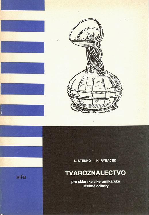 Steňko L. - Rybáček K., Tvaroznalectvo pre sklárske a keramikárske učebné odbor
