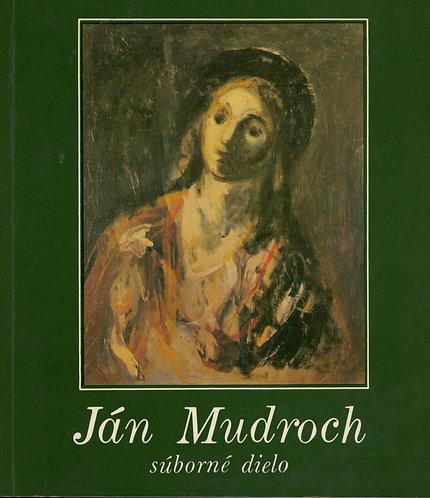 Ján Mudroch, súborné dielo