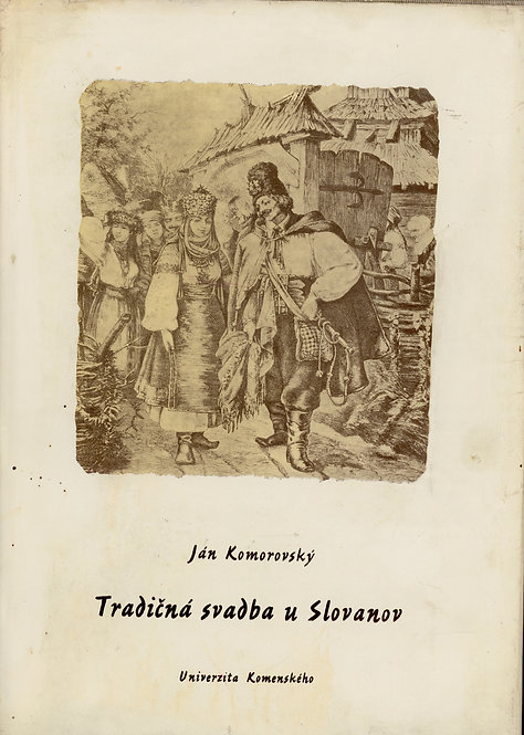 Komorovský Ján, Tradičná svadba u Slovanov