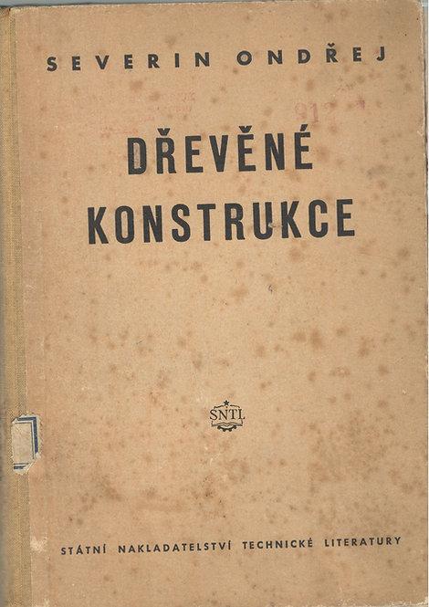 Ondřej Severin, Dřevěné konstrukce
