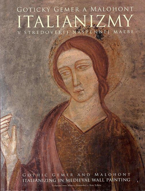 Gotický Gemer a Malohont. Italianizmy v stredovekej nástennej maľbe
