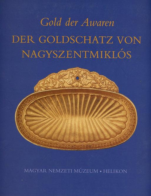 Gold der Awaren. Der Goldschatz von Nagyszentmiklós