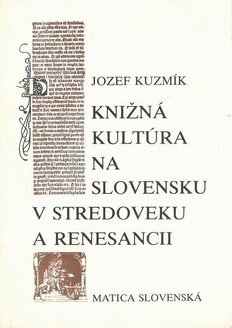 Kuzmík Jozef, Knižná kultúra na Slovensku v stredoveku a renesancii
