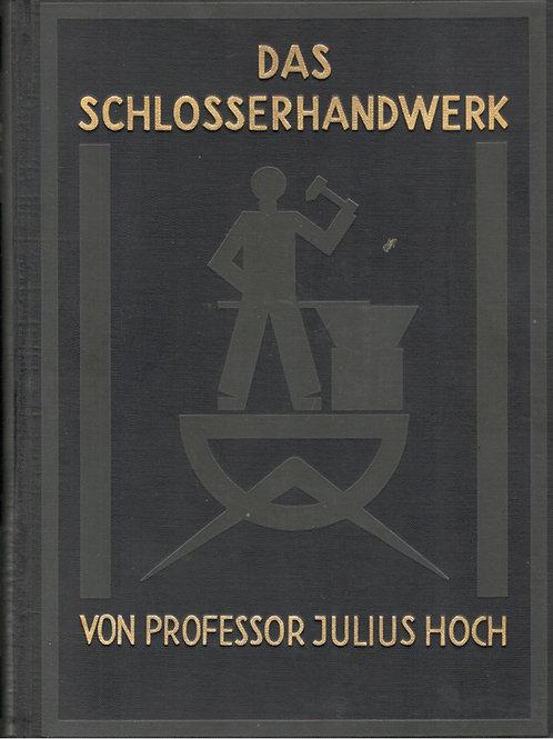 Hoch Julius, Das Schlosserhandwerk