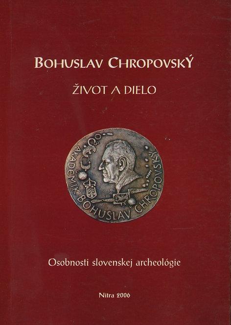 Bohuslav Chropovský. Život a dielo