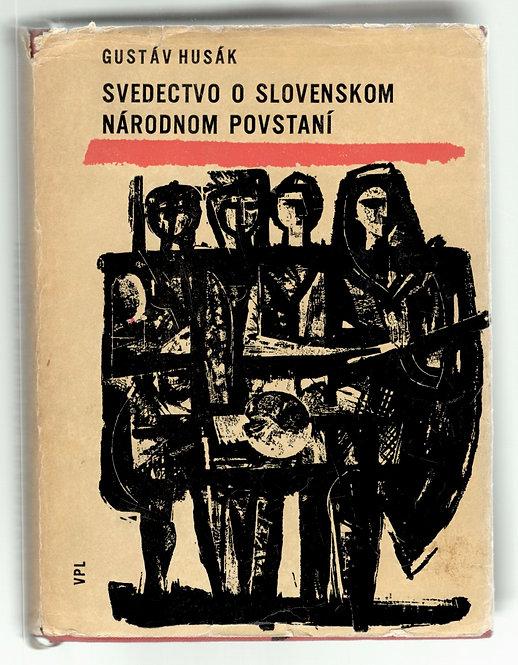 Husák Gustáv, Svedectvo o Slovenskom národnom povstaní