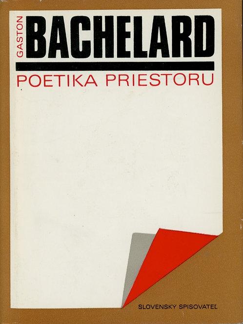 Bachelard Gaston, Poetika priestoru