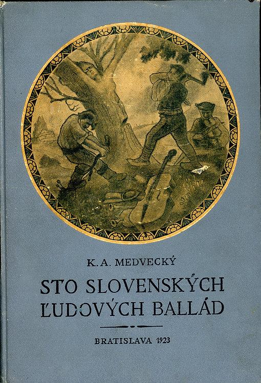 Medvecký K. A., Sto slovenských ľudových ballád