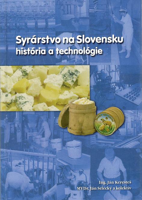 Keresteš Ján - Selecký Ján, Syrárstvo na Slovensku. História a technológie