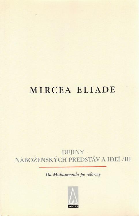 MIRCEA ELIADE, Dejiny náboženských predstáv a ideí / III.