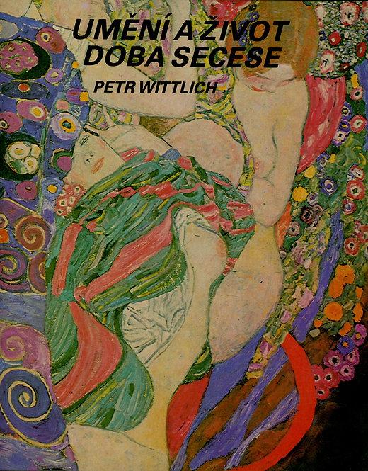 Wittlich Petr, Umění a život - doba secese