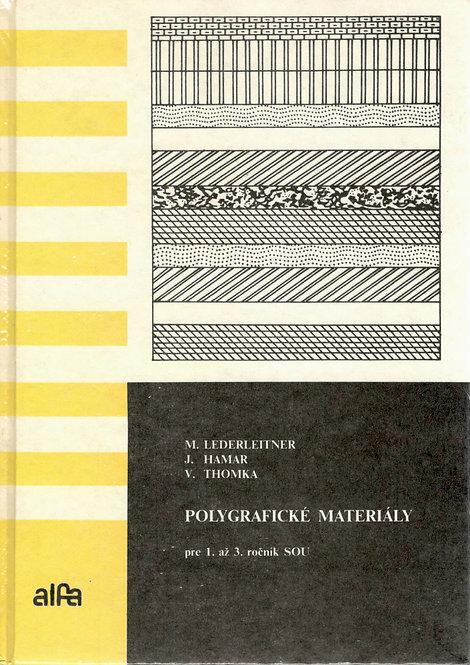 Lederleitner M. - Hamar J. - Thomka V., Polygrafické materiály
