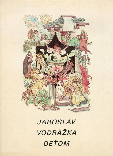 Jaroslav Vodrážka deťom