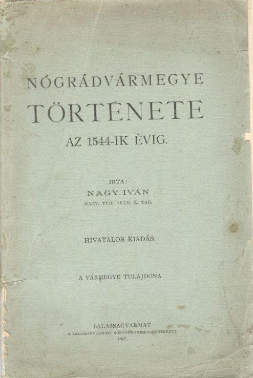 Iván Nagy, Nógrádvármegye története az 1544-ik évig