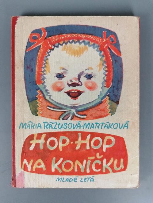 Rázusová-Martáková Mária, Hop-Hop na koníčku