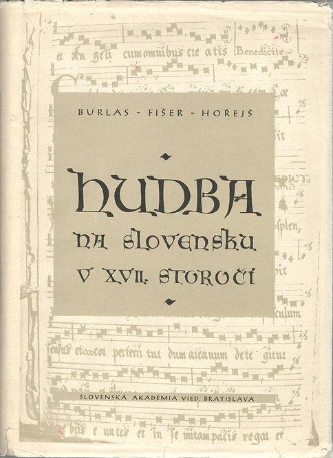 Burlas - Fišer - Hořejš, Hudba na Slovensku v XVII. storočí
