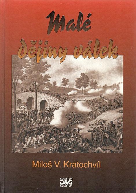 Kratochvíl Miloš V., Malé dějiny válek