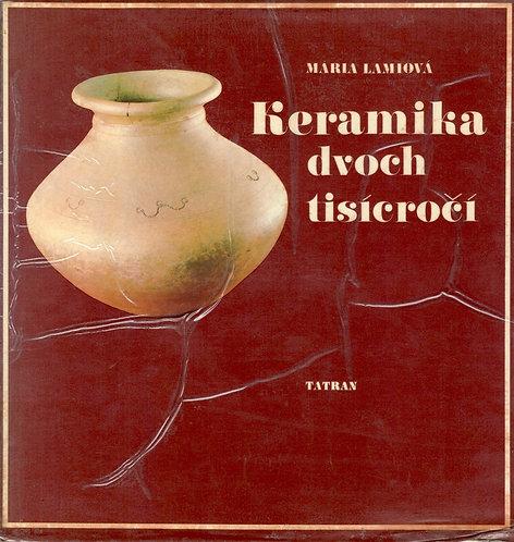 Lamiová Mária, Keramika dvoch tisícročí