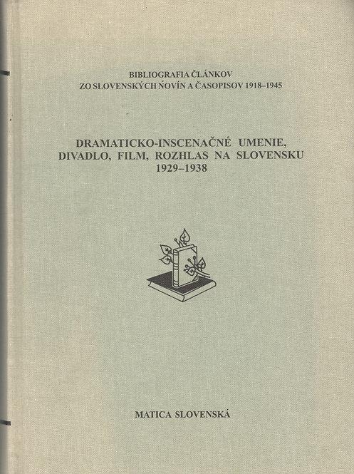 Dramaticko-inscenačné umenie, divadlo, film, rozhlas na Slovensku 1929-1938