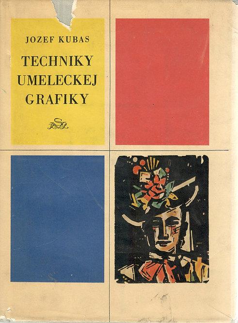 Kubas Jozef, Techniky umeleckej grafiky