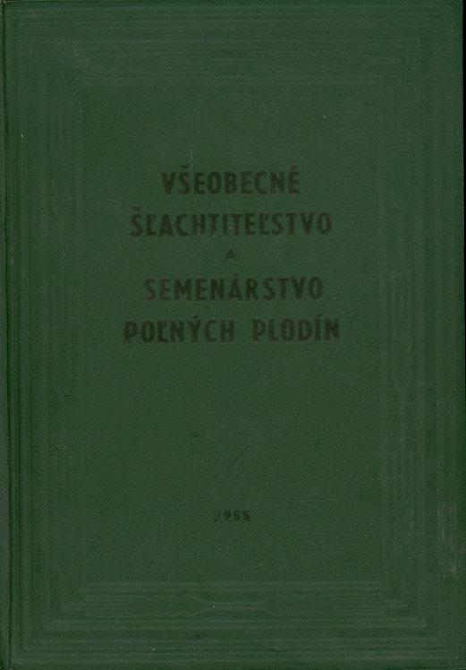 Juriev V. J., Všeobecné šľachtiteľstvo a semenárstvo poľných plodín