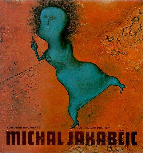 Bachratý Bohumír, Michal Jakabčic